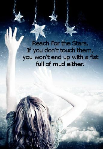 quotes about stars. Reach For the Stars and You