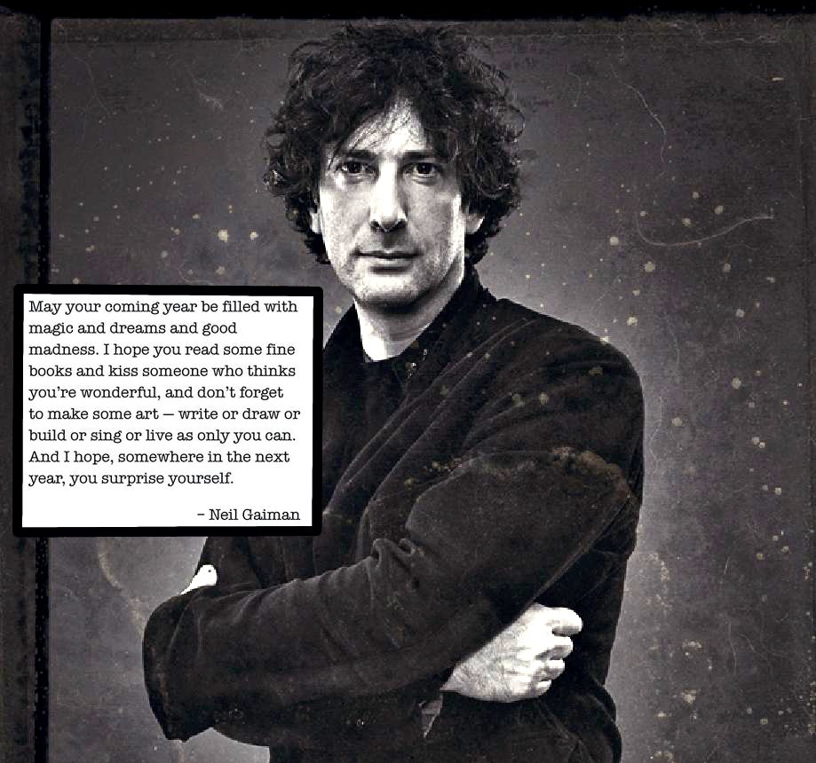 Neil Gaiman New Year Quotes: New Year Wishes ~ Neil Gaiman